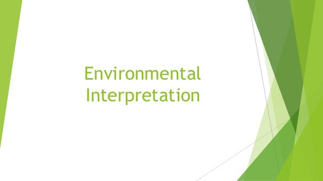 Environmental interpretation