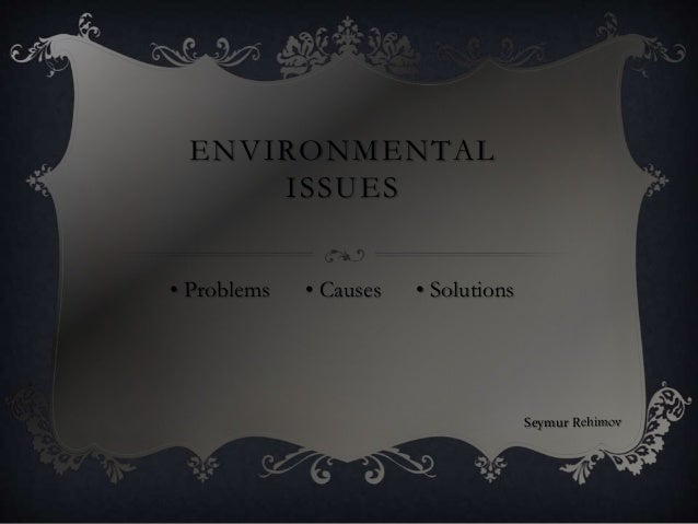 what causes our environmental issues and 14 the environmental crisis an unprecedented crisis one of the most compelling reasons for studying environmental science and management is the fact that, in the view of many leading authorities, we are now experiencing an environmental crisis indeed, many authors have claimed that the present environmental crisis is unprecedented in its magnitude, pace and severity (park 2001.