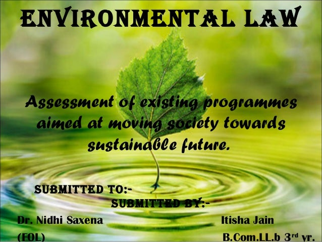 an examination of environmental law By examining the implementation of one of the primary environmental regulations  in china — the environmental impact assessment (eia) system eia in china is.