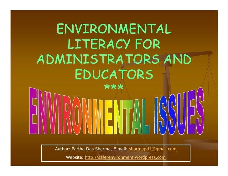 ENVIRONMENTAL    LITERACY FOR ADMINISTRATORS AND     EDUCATORS         ***      Author: Partha Das Sharma, E.mail: sharmap...