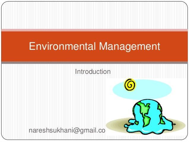 Environmental Management            Introductionnareshsukhani@gmail.com