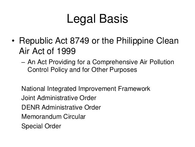 republic act 8749 the philippine clean This country analysis paper was prepared by the philippines as an  the  philippine clean air act of 1999 (republic act 8749) calls for the.
