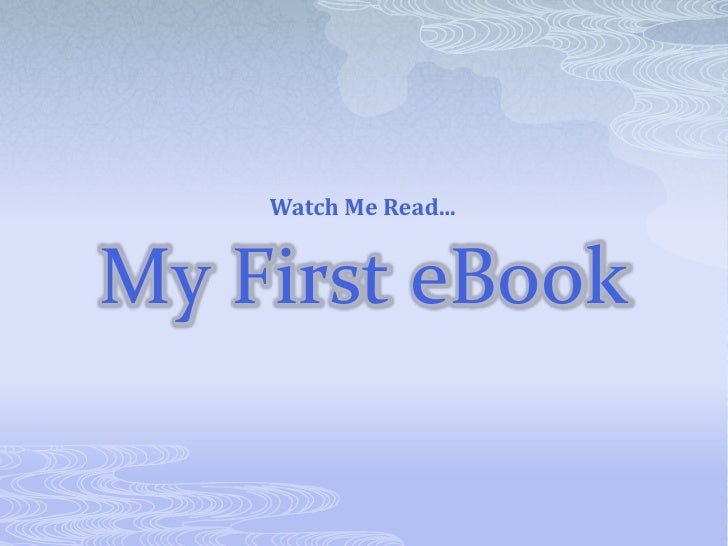 My First eBook<br />Watch Me Read...<br />