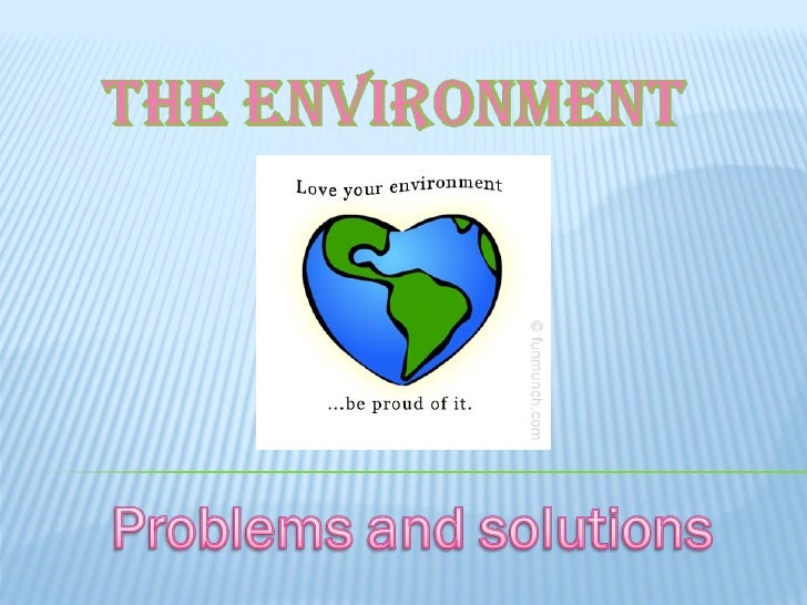 environmental problems and solutions essay