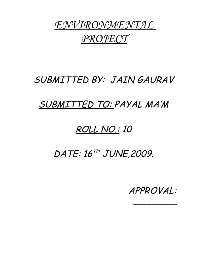 ENVIRONMENTAL        PROJECT   SUBMITTED BY: JAIN GAURAV  SUBMITTED TO: PAYAL MA'M         ROLL NO.: 10     DATE: 16TH JUN...
