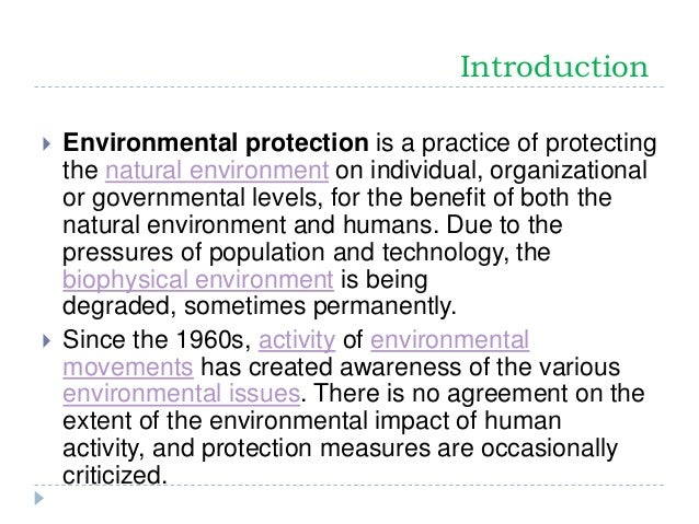 essay about environmental protection Environmental protection has become a major concern for society admittedly, with the rapid development of economy, our environment is faced with new challenges.