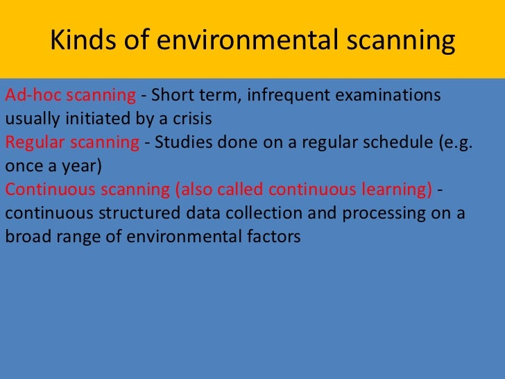 environment scanning Environmental scanning and strategic planning guide 1 to ensure that their strategic plans reflect and build upon the programs, services, and resources that environmental scan also should include a financial map of the funding streams that support.
