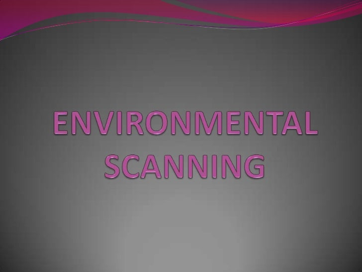 Environmental scanning (ppt)