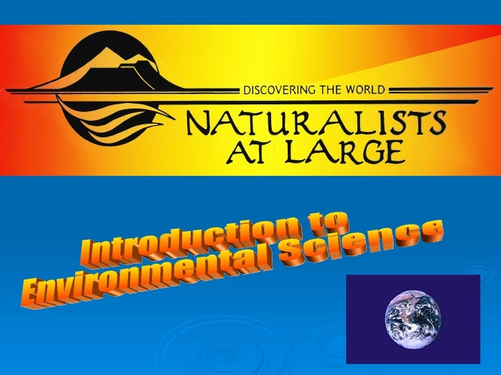 Naturalists at Large: Environmental Science