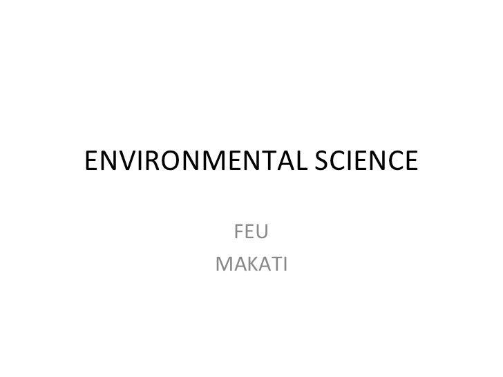 ENVIRONMENTAL SCIENCE FEU MAKATI