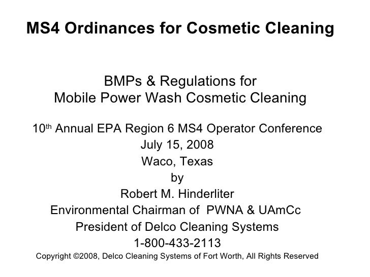 MS4 Ordinances for Cosmetic Cleaning   BMPs & Regulations for Mobile Power Wash Cosmetic Cleaning 10 th  Annual EPA Region...