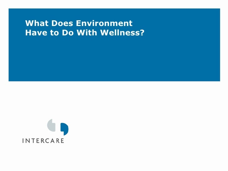 What Does Environment Have To Do With Wellness?