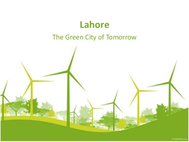 Lahore The Green City of Tomorrow