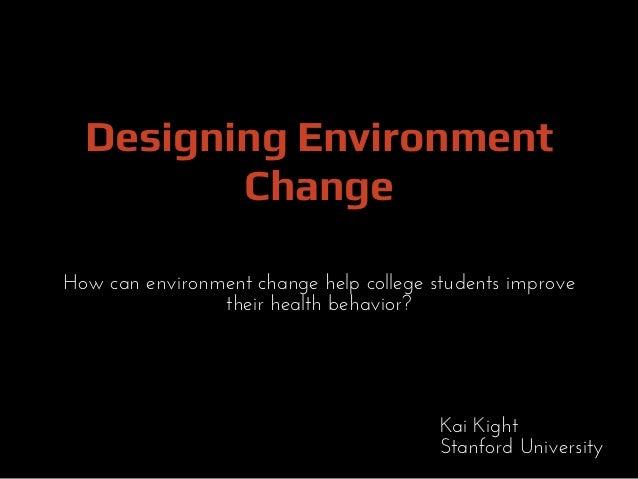 Environment Change for Better Health Behavior
