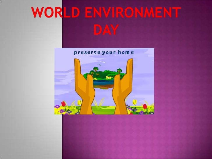 World ENVIRONMENT  DAY<br />