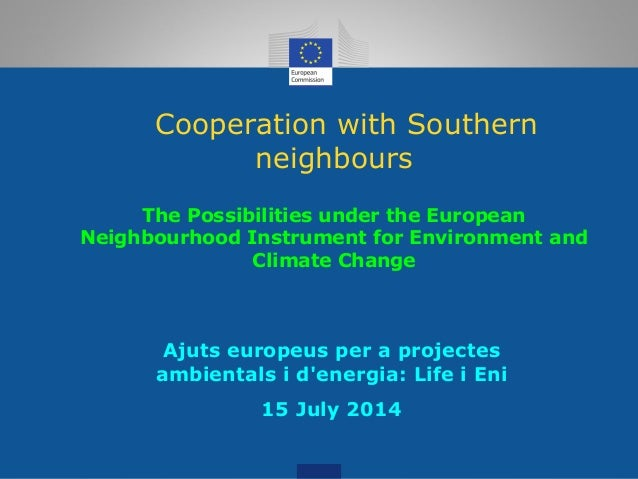 Cooperation with Southern neighbours The Possibilities under the European Neighbourhood Instrument for Environment and Cli...