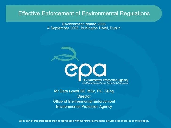 Effective Enforcement of Environmental Regulations Environment Ireland 2006 4 September 2006, Burlington Hotel, Dublin Mr ...
