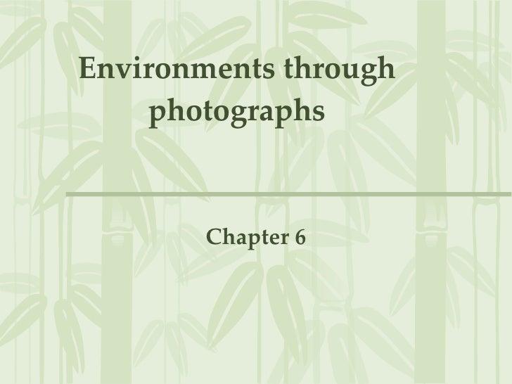 Environments Through Photographs