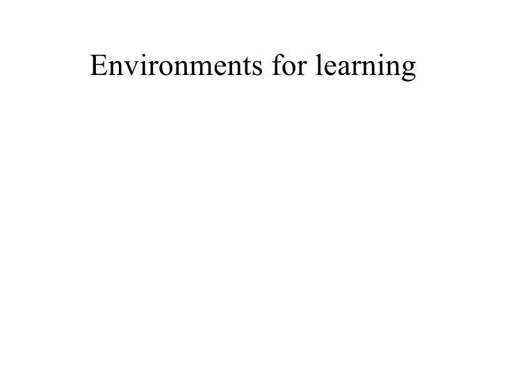 Environmnets For Learning