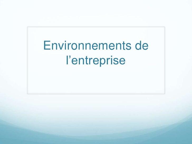 Environnements de l'entreprise<br />