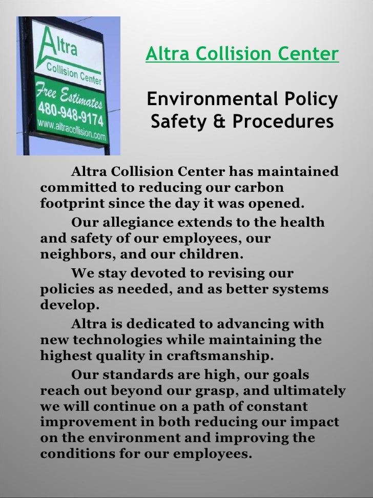 Altra Collision Center Environmental Policy Safety & Procedures <ul><li>Altra Collision Center has maintained committed to...