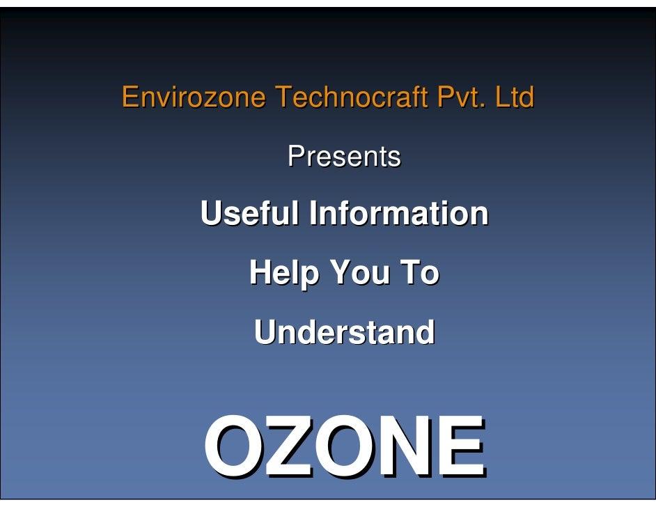 Envirozone Technocraft Pvt. Ltd              Presents       Useful Information          Help You To          Understand   ...