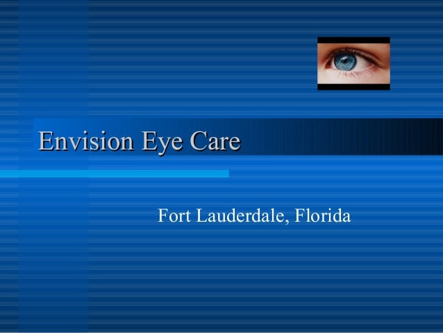 Envision Eye Care          Fort Lauderdale, Florida