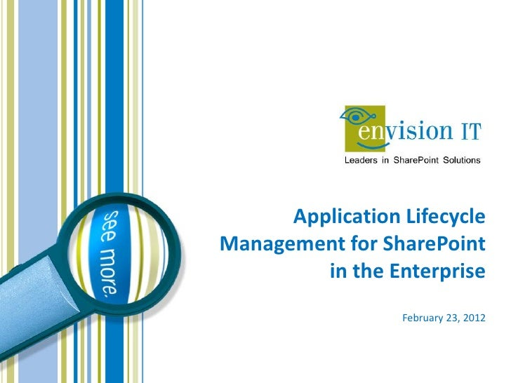 Application LifecycleManagement for SharePoint         in the Enterprise                  February 23, 2012