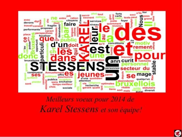 Meilleurs voeux pour 2014 de Karel Stessens et son équipe!