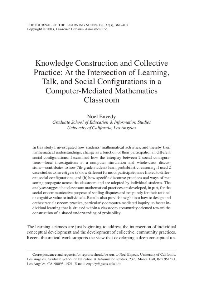 Knowledge Construction and Collective Practice: At the Intersection of Learning, Talk, and Social Configurations in a Comp...