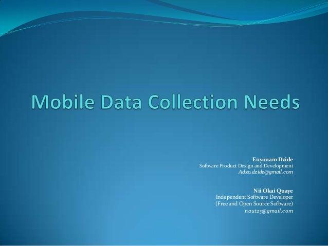 Enyonam dzide mobile data collection needs