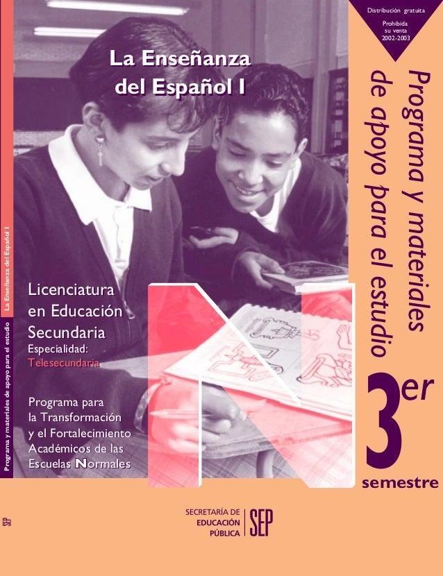 Distribución gratuita Prohibida su venta 2002-2003  La Enseñanza del Español I Programa y materiales de apoyo para el estu...