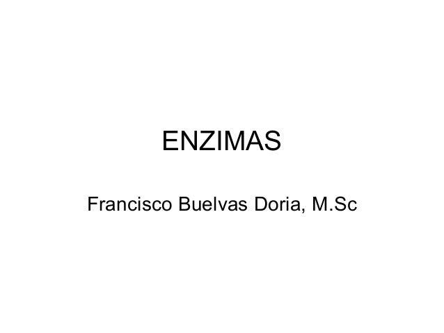 ENZIMAS Francisco Buelvas Doria, M.Sc