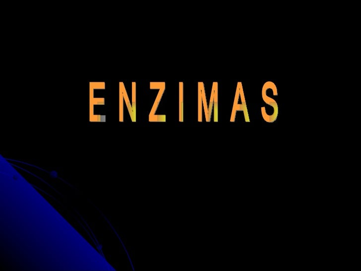 DEFINICIÓN   Una enzima es una biomolécula capaz de catalizar    (aumentar la rapidez) una reacción química y no se    al...