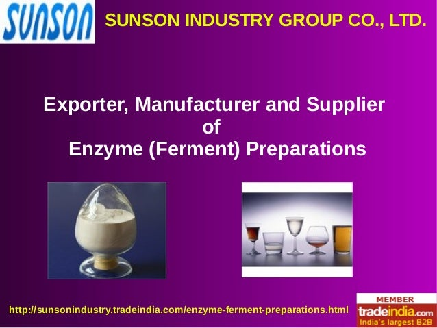 SUNSON INDUSTRY GROUP CO., LTD. http://sunsonindustry.tradeindia.com/enzyme-ferment-preparations.html Exporter, Manufactur...