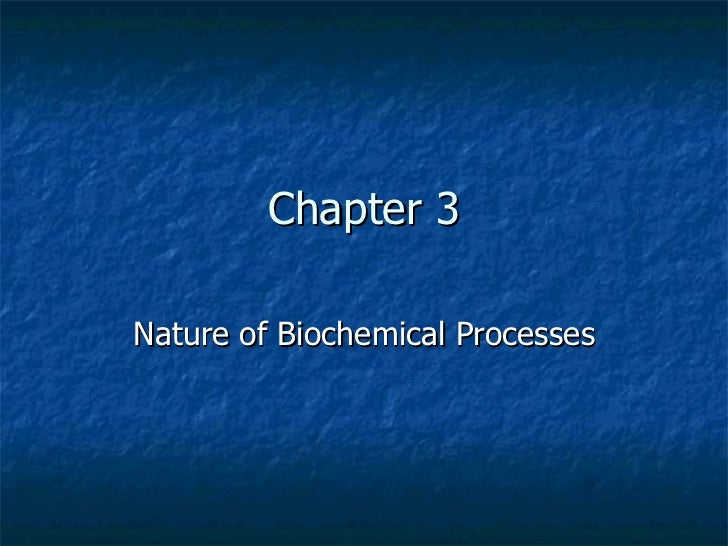 Chapter 3 Nature of Biochemical Processes