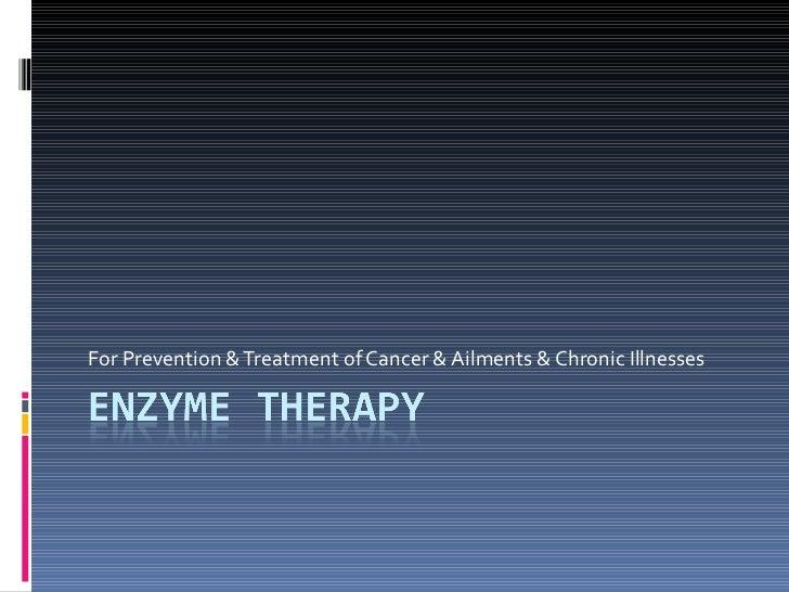 For Prevention & Treatment of Cancer & Ailments & Chronic Illnesses