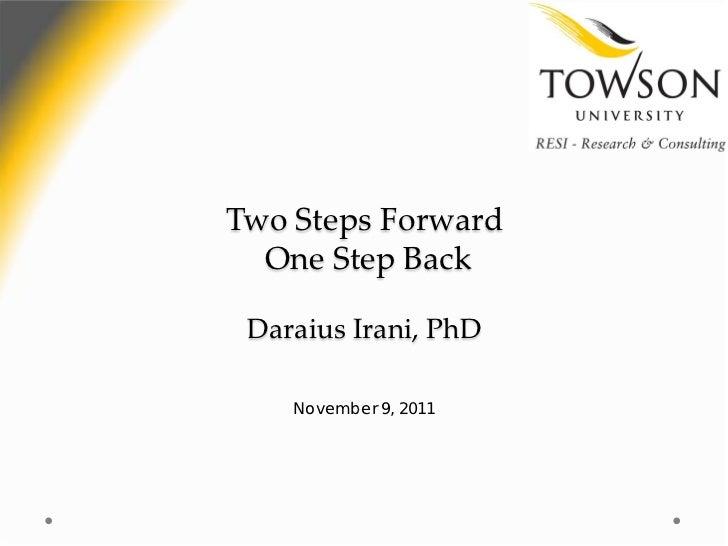 Two Steps Forward  One Step Back Daraius Irani, PhD    November 9, 2011