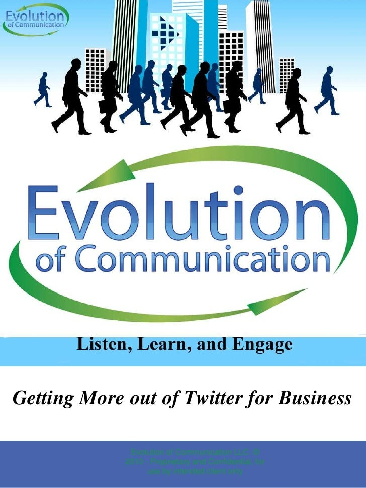 Getting More out of Twitter for Business<br />Evolution of Communication LLC. © 2010 - Proprietary and Confidential, for u...