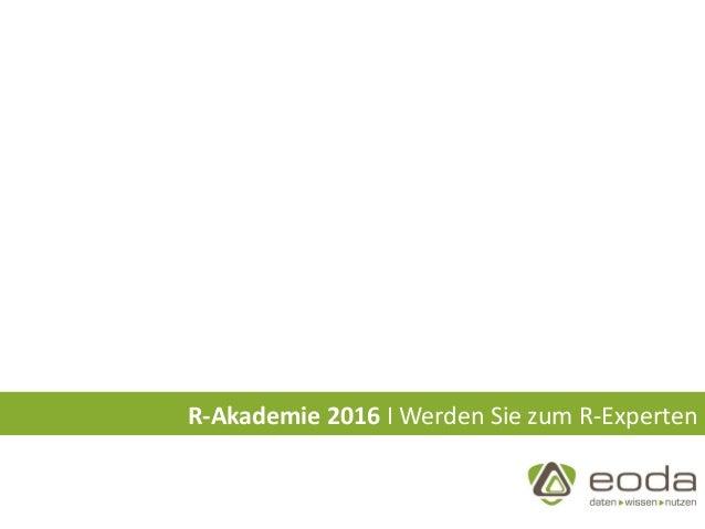 R-Akademie 2016 I Werden Sie zum R-Experten