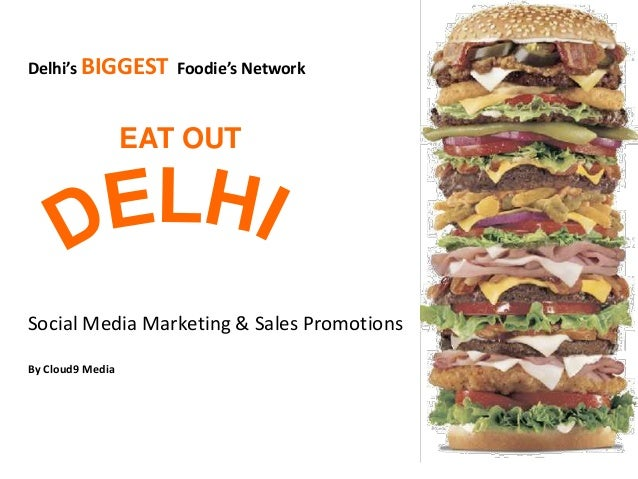 Delhi's BIGGEST Foodie's Network Social Media Marketing & Sales Promotions By Cloud9 Media EAT OUT