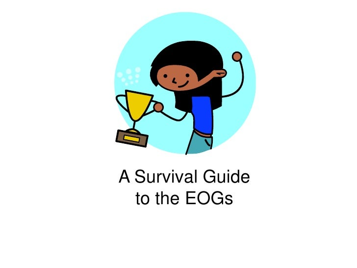A Survival Guide to the EOGs<br /> <br />