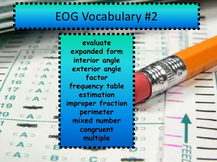 EOG Vocabulary #2      evaluate  expanded form   interior angle   exterior angle       factor  frequency table     estimat...