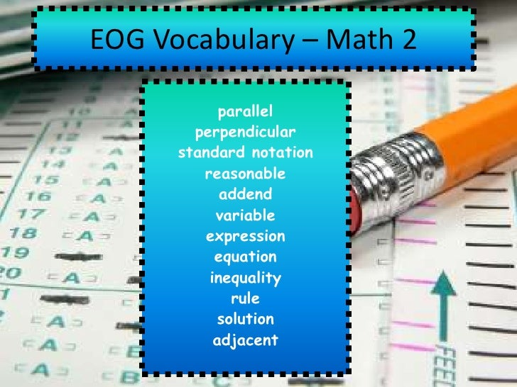 EOG Vocabulary – Math 2            parallel        perpendicular      standard notation         reasonable            adde...