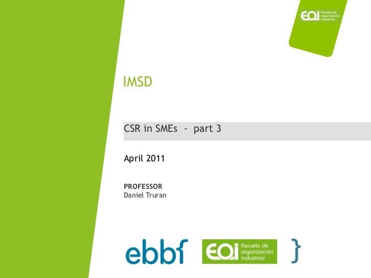 IMSDCSR in SMEs - part 3April 2011PROFESSORDaniel Truran