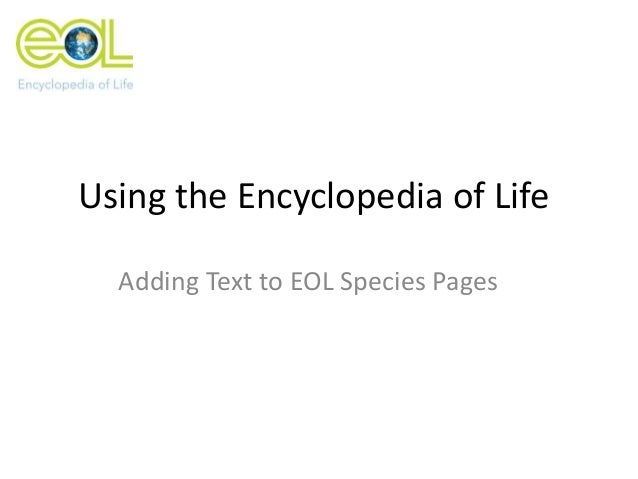 Using the Encyclopedia of Life Adding Text to EOL Species Pages