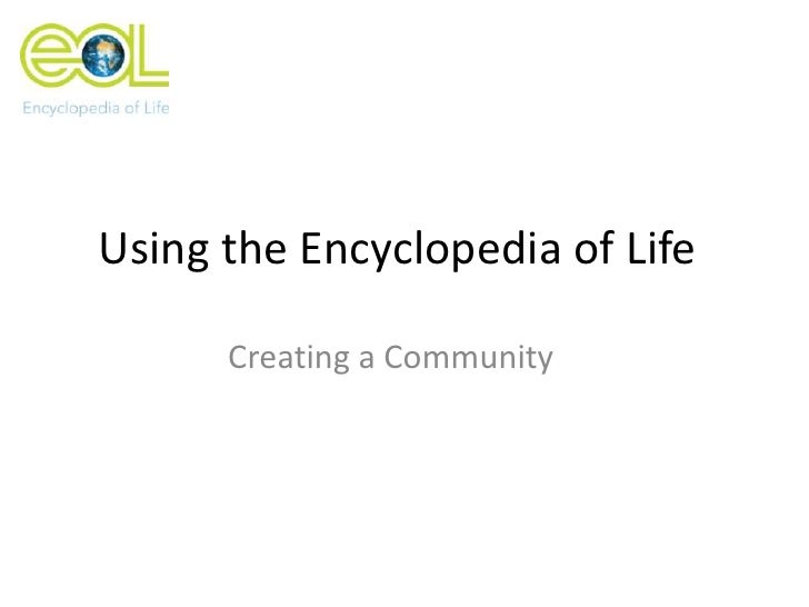 Using the Encyclopedia of Life      Creating a Community