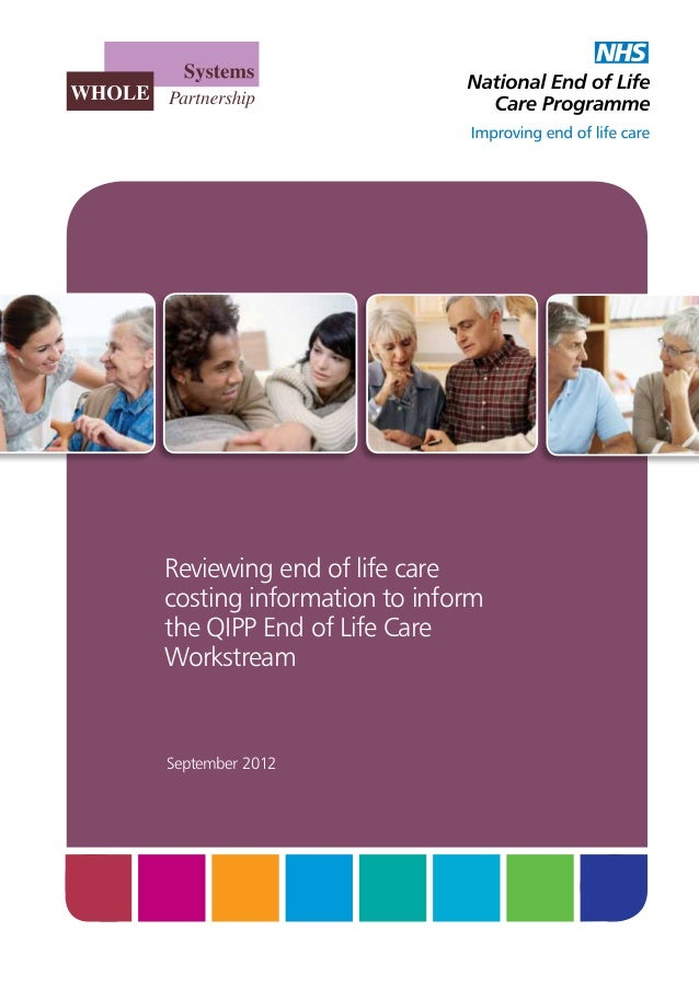 Reviewing end of life care costing information to inform the QIPP End of Life Care Workstream  September 2012