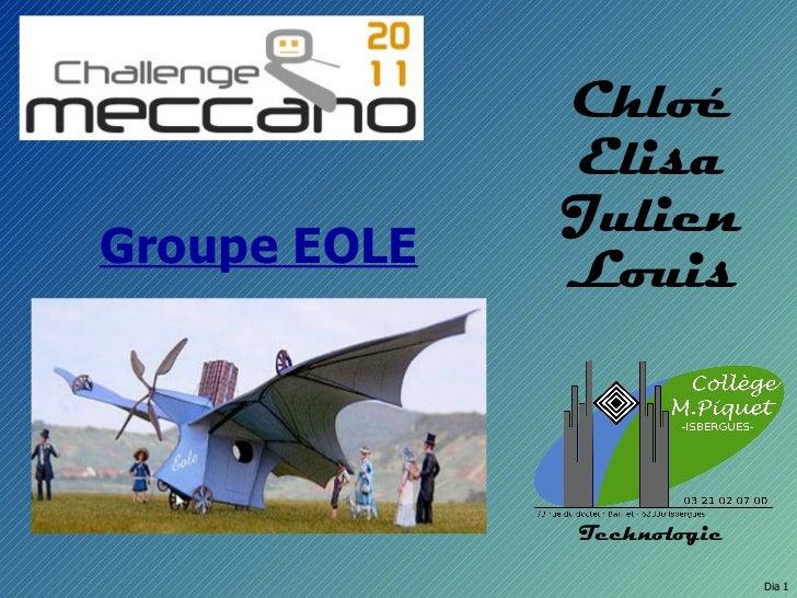 Chloé              Elisa              JulienGroupe EOLE              Louis              Technologie                       ...