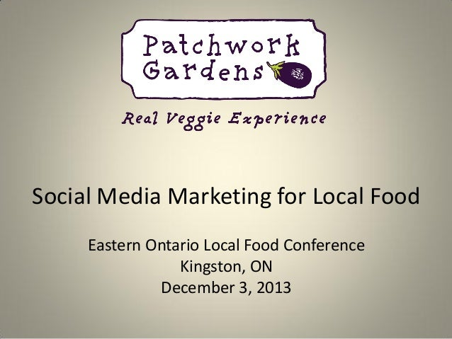 Eolfc 2013   patchwork gardens ian stutt - innovative use of social media marketing for local food